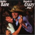 Bobby Bare: Drunk & Crazy