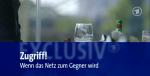 """""""Exclusiv im Ersten: Zugriff! Wenn das Netz zum Gegner wird"""" in der Mediathek"""